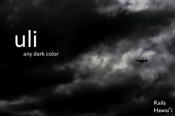 uli - any dark color, including the black of dark cloudsa