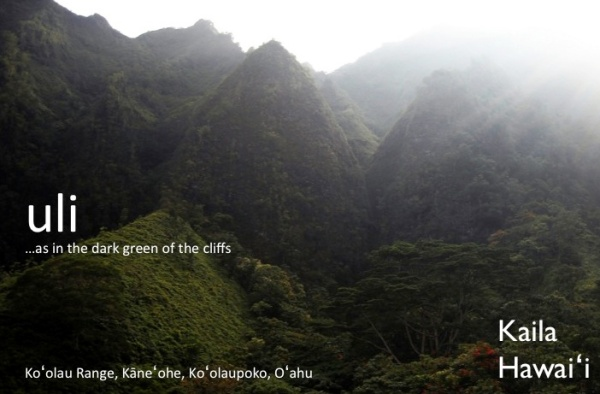 uli, as in the green of the cliffs | Koʻolau Range, Oʻahu