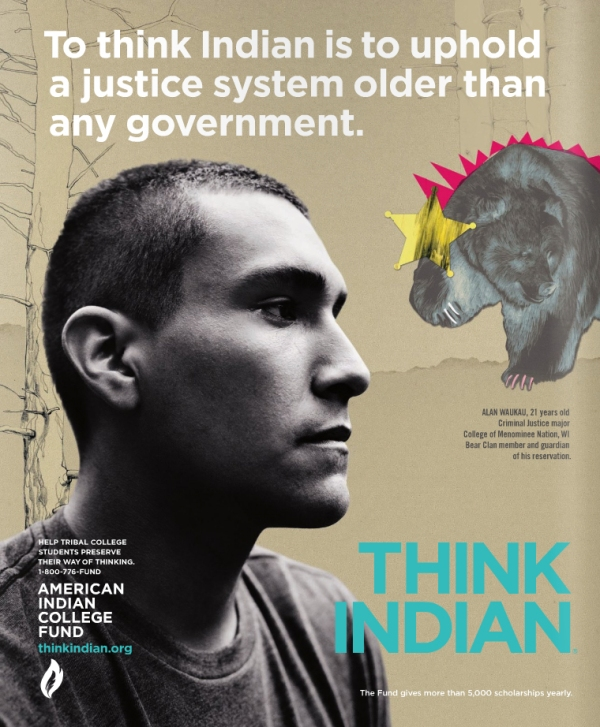 """Think Indian "" Campaign, American Indian College Fund"